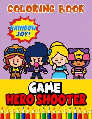 Rainbow Joy! - Game Hero Shooter Coloring Book